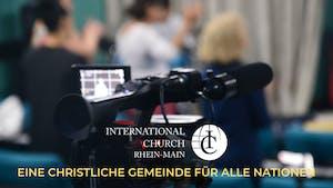 Gottesdienst, International Church Rhein-Main