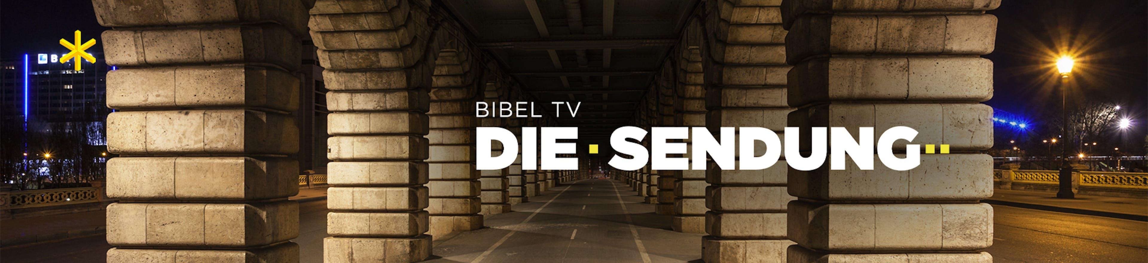 Bibel TV DIE SENDUNG